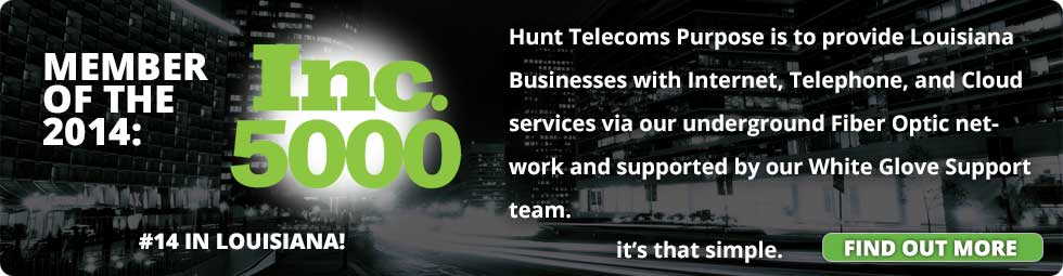 HUNT Telecom Named To Inc. 5000